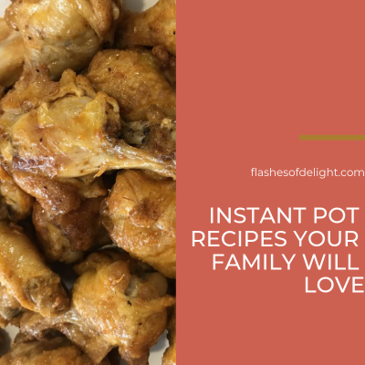 Instant Pot Recipes Your Family Will Love